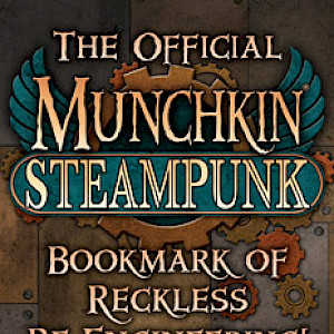 The Official Munchkin Steampunk Bookmark of Reckless Re-Engineering! cover